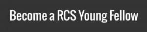 Become a RCS Young Fellow